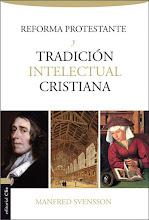 50 Reforma Protestante y Tradición Intelectual Cristiana Manfred Svensson