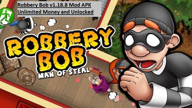 Robbery Bob v1.18.8 Mod APK Unlimited Money and Unlocked