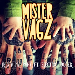 Vagz - Hasta Na Pane ft Electric Looser