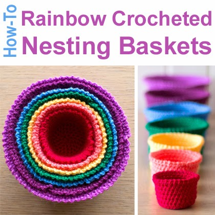 How-To: Rainbow Crocheted Nesting Baskets