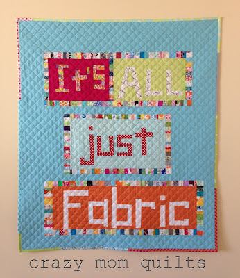 http://crazymomquilts.blogspot.com/2013/04/its-all-just-fabric.html