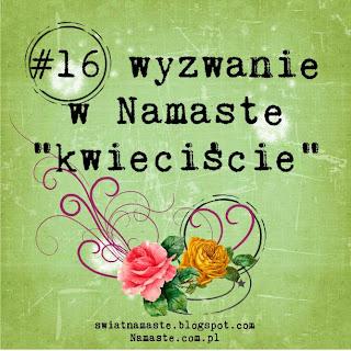 http://swiatnamaste.blogspot.com/2014/04/16-wyzwanie-kwieciscie.html