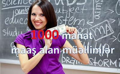 1000 manat maaş alan müəllimlər kimlərdir