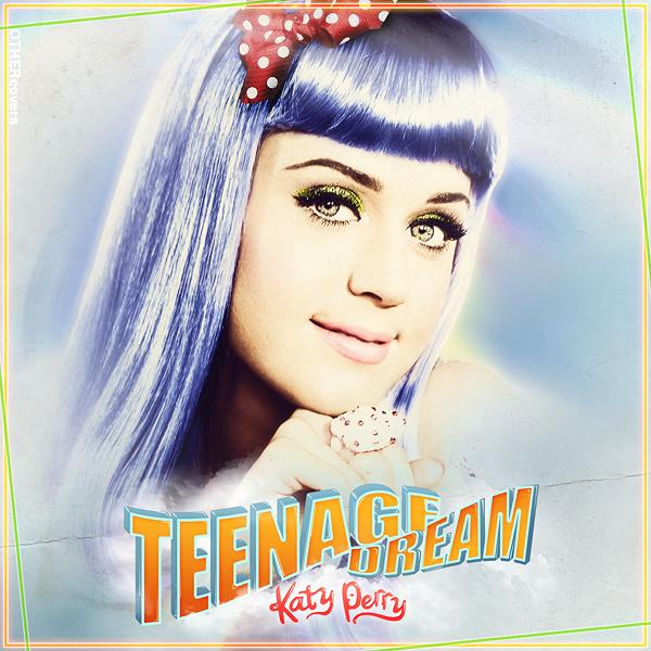 """Katy Perry """"Teenage Dream"""" Lyrics"""