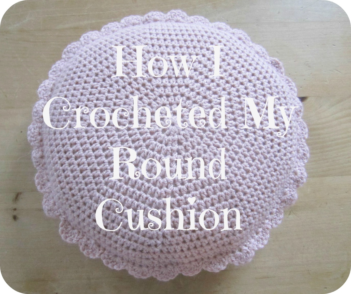 Pink milk how i crocheted my round cushion how i crocheted my round cushion bankloansurffo Image collections
