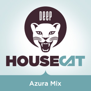 Deep House Cat Show - Azura Mix