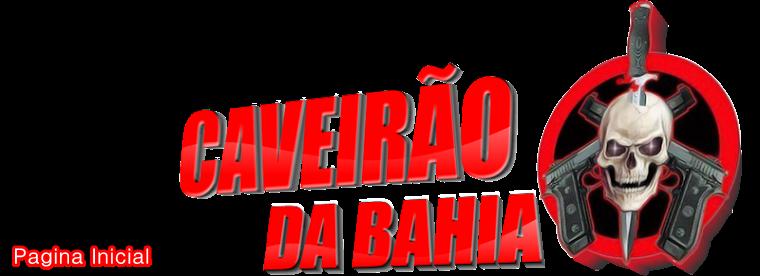 Caveirão da Bahia::. - A verdade Nua e Crua!