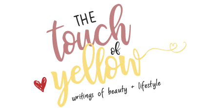 The Touch of Yellow - Writings of Beauty + Lifestyle by Mhisha Cuyson ♥