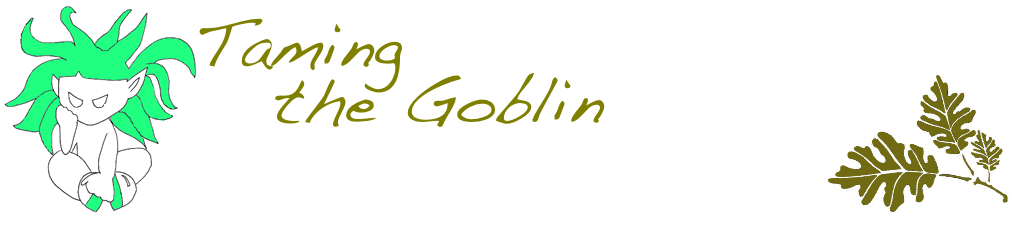 Taming the Goblin