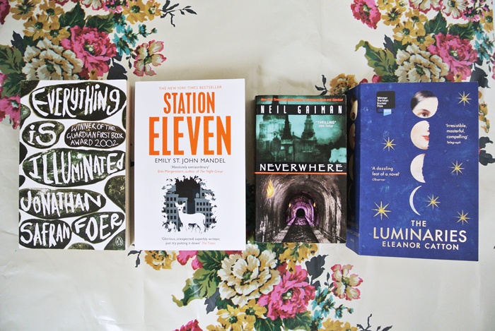 Everything is Illuminated by Jonathan Safran Foer, Station Eleven by Emily St John Mandel, Neverwhere by Neil Gaiman and The Luminaries by Eleanor Catton