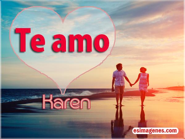 Te Amo Karen  Imgenes Tarjetas Postales con Nombres  Feliz