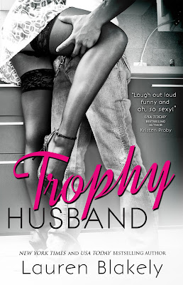 Cover Reveal & Synopsis – Trophy Husband by Lauren Blakely