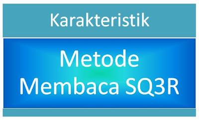 Karakteristik Metode Pembelajaran Membaca SQ3R