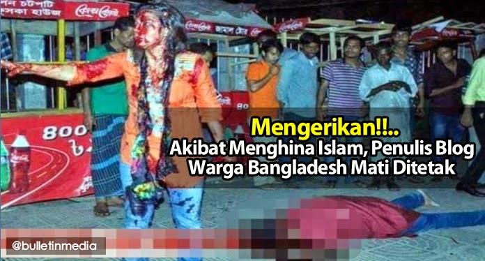 Mengerikan!!..Akibat Menghina Islam, Penulis Blog Warga Bangladesh Mati Ditetak