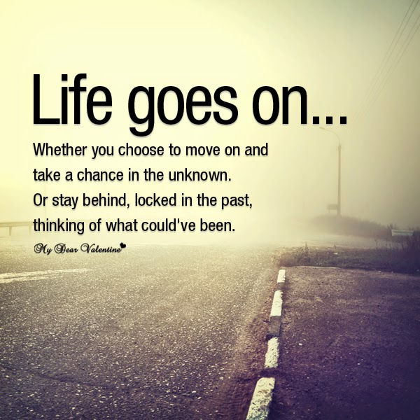 Popular Quotes Life Goes On Whether You Choose To Move On And Take Delectable Popular Quotes About Life