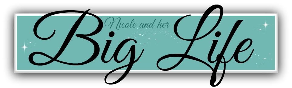 Nicole and her big life