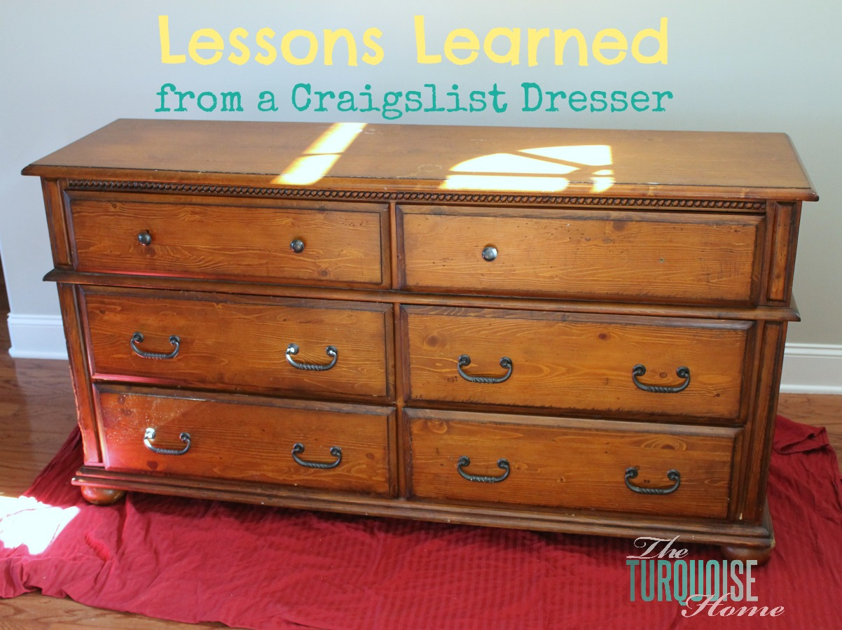 Lessons Learned from a Craigslist Dresser The Turquoise Home