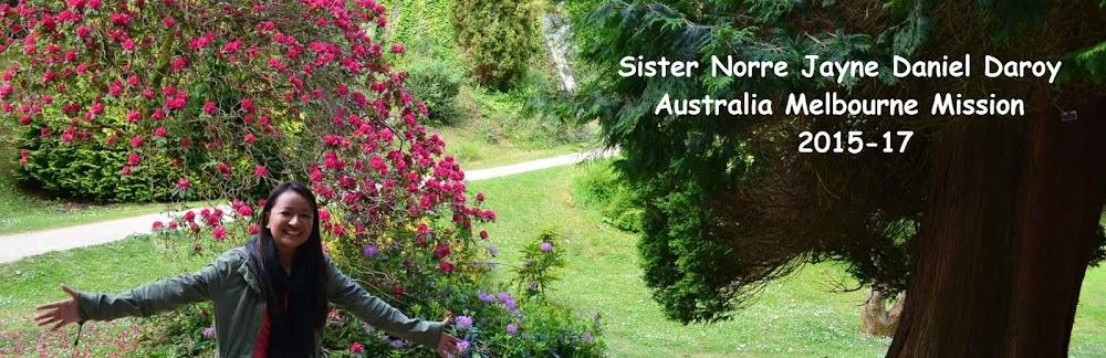 Sister Norre Jayne Daroy **Australia Melbourne Mission 2015-2017