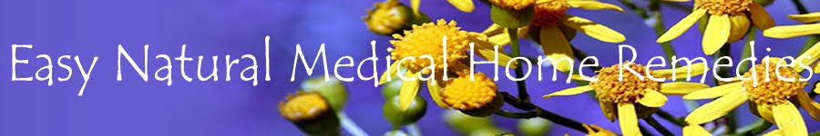 Easy Natural Medical Home Remedies