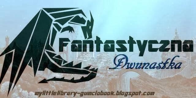 http://mylittlelibrary-gumciobook.blogspot.com/2013/12/wyzwanie-fantastyczna-dwunastka.html