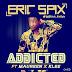[New Music]: Eric Spix ft Maureen & Klee - ADDICTED || @Eric_Kiidspix #Addicted_by_EricSpix