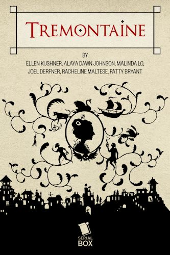 The qwillery october 2015 tremontaine is the long awaited return to ellen kushners beloved riverside series and the prequel to the cult classic swordspoint fandeluxe Image collections