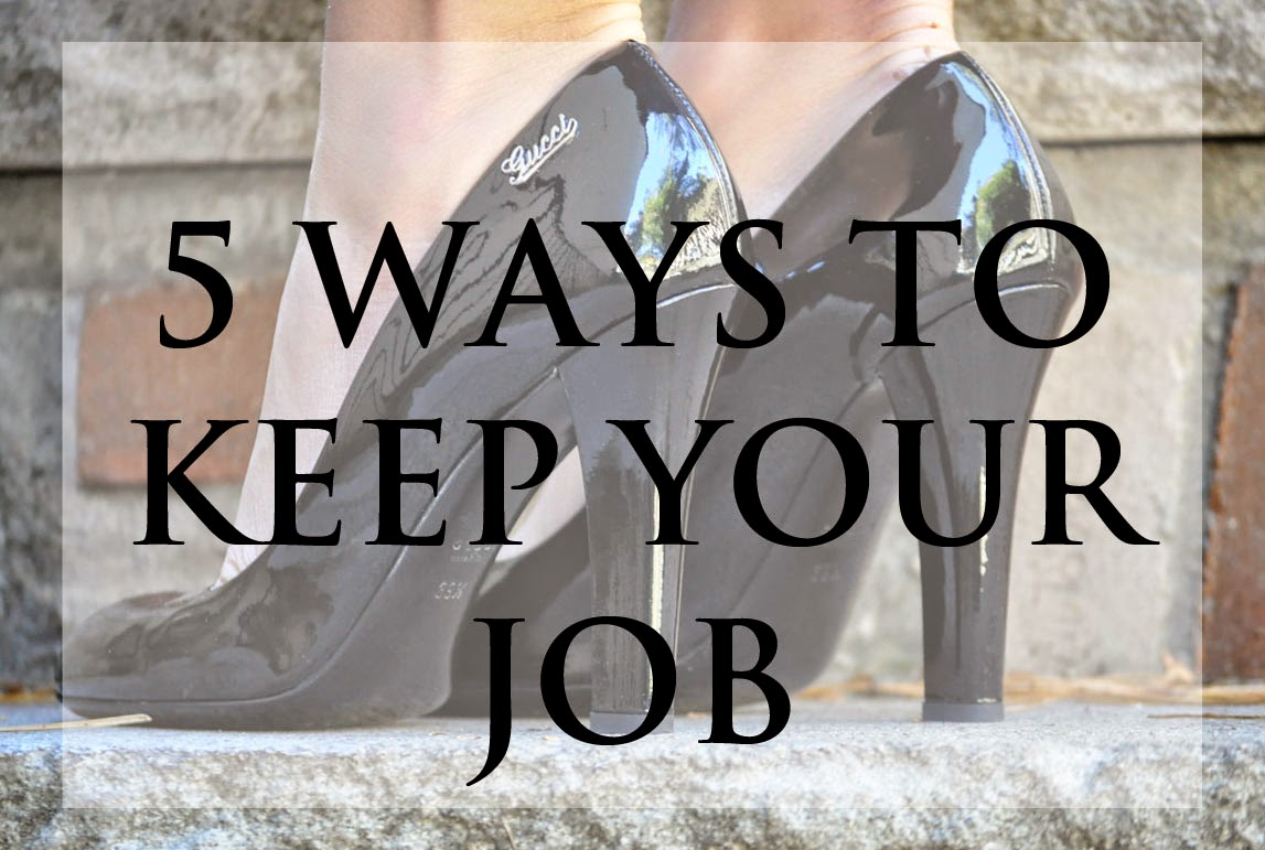 jersey girl texan heart so you ve graduated 5 ways to keep your job if you yesterday s post here i went over a few points on how to ace your interview so for today s 5 for friday i wanted to write about five ways to