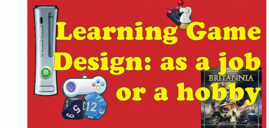 Learning Game Design: as a job or a hobby