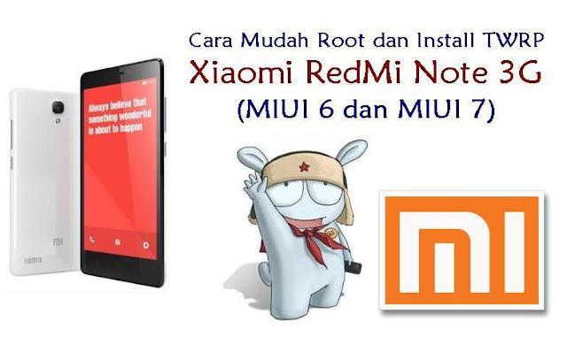 Cara Mudah Root dan Install TWRP Xiaomi RedMi Note 3G (MIUI 6 dan MIUI 7)