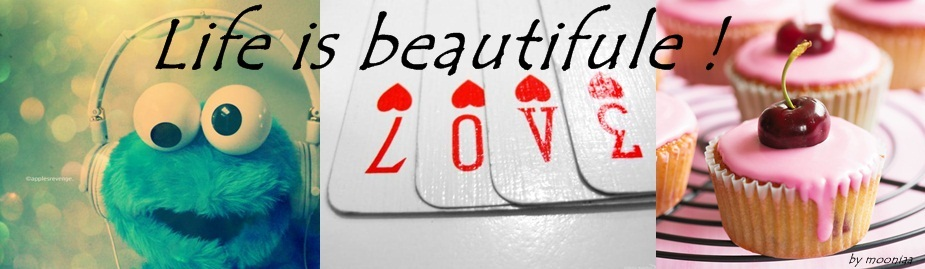Life is beautifule ♥