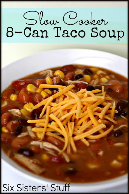 Slow cooker 8 Can Taco Soup | Six Sisters' Stuff