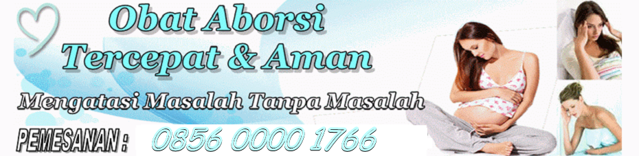 Obat Aborsi Untuk Gugurin Kandungan 085600001766
