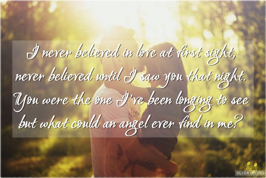 Quotes About Love At First Sight Tagalog : Never Believed in Love at First Sight - SILVER QUOTES