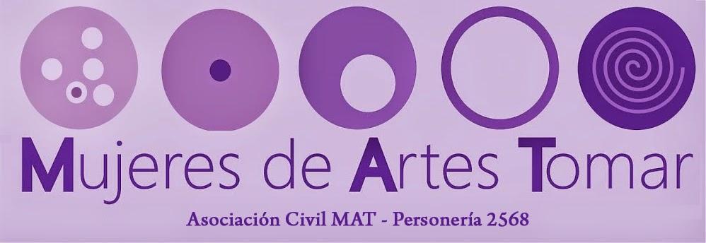 Asociación Civil MAT  (Mujeres de Artes Tomar) IGJ 2568