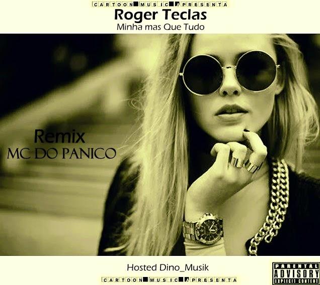 http://www.mediafire.com/download/cr4ossegesgfuwk/Roger+Teclas-+minha+++que+tudo+feat+Mc+do+P%C3%A2nico.mp3