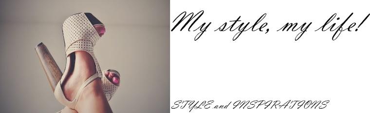My style, my life!