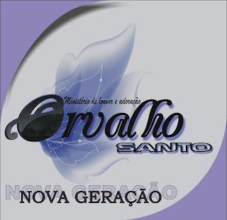 Ministério de Louvor e Adoração Orvalho Santo - Nova Geração 2011