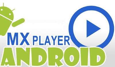MX Player Aplikasi Android Terbaik Dan Gratis Terpopuler