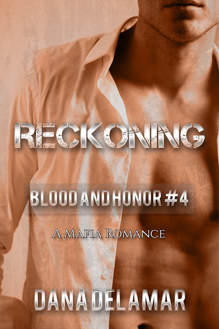 Reckoning (Blood and Honor, #4) by Dana Delamar