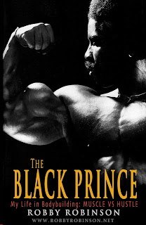 "RR's BOOK ""The BLACK PRINCE; My Life in Bodybuilding: Muscle vs. Hustle"" - available now on Amazon and Kindle - ▶ www.amazon.com/dp/1453717870; GET YOUR OWN COPY PERSONALLY AUTOGRAPHED BY RR IN RR'S ONLINE SPORTS FAN STORE - ▶ www.robbyrobinson.net/books.php"