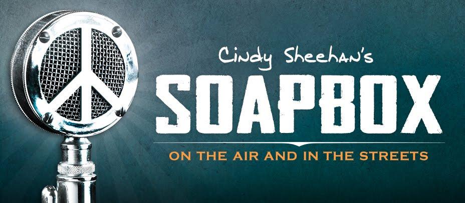 Cindy Sheehan's Soapbox
