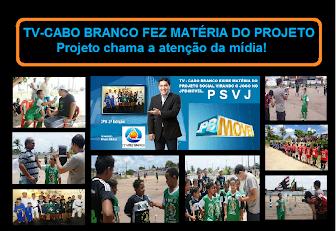 TV-CABO BRANCO (ASSISTA A REPORTAGEM)