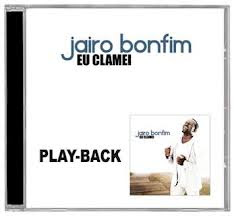 CD PlayBack Jairo Bonfim - Eu Clamei - 2013