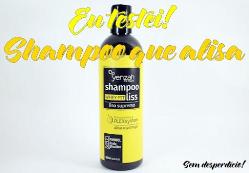 Eu testei: Whey Fit Liss - O Shampoo que alisa da Yenzah