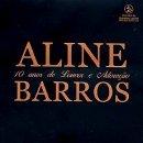 Aline Barros - 10 Anos de Louvor e Adora��o
