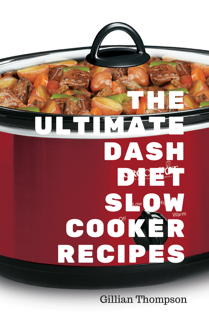 The Ultimate Dash Diet Slow Cooker Recipes
