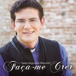 Padre Reginaldo Manzotti Fa%C3%A7a me Crer Frente Padre Reginaldo Manzotti   Faça Me Crer