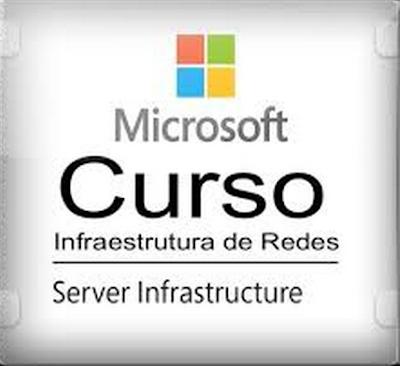 CURSO INFRAESTRUTURA DE REDES - MICROSOFT