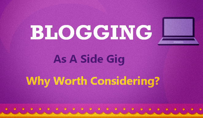 Image: Blogging As A Side Gig: Why Worth Considering?