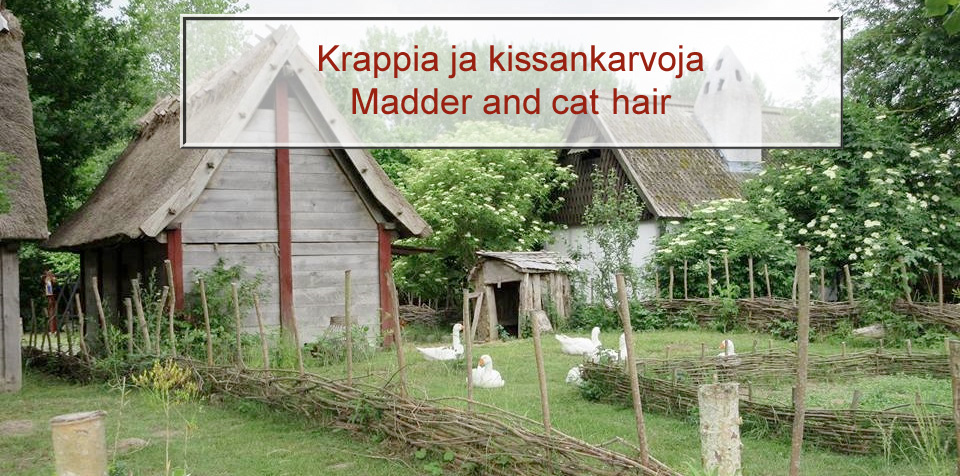 Krappia ja kissankarvoja - Madder and cat hair